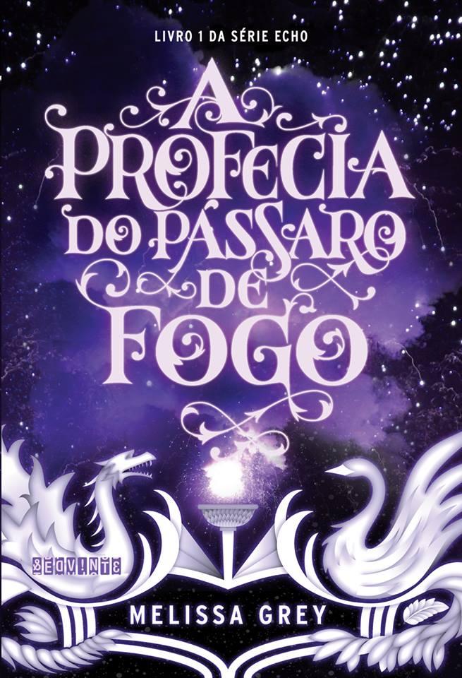A Profecia do Pássaro de Fogo - Echo #1 - Melissa Grey