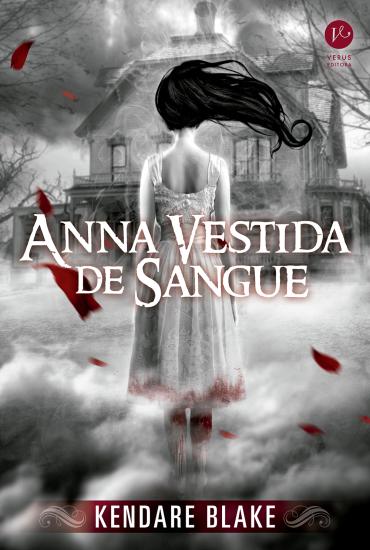 Anna Vestida de Sangue - Anna #1 - Kendare Blake