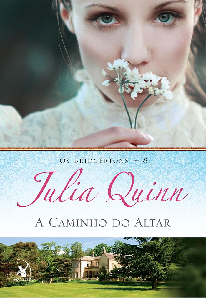 A Caminho do Altar - Os Bridgertons #8 - Julia Quinn