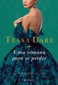 Uma Semana Para se Perder - Spindle Cove #2 - Tessa Dare