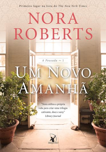Um Novo Amanhã - A Pousada #1 - Nora Roberts