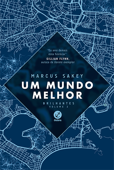 Um Mundo Melhor - Brilhantes #2 - Marcus Sakey