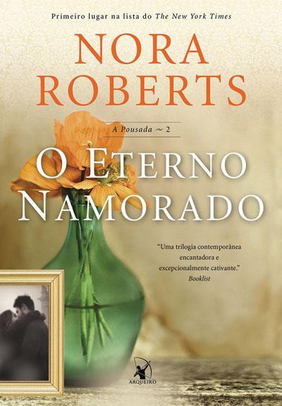 O Eterno Namorado - A Pousada #2 - Nora Roberts