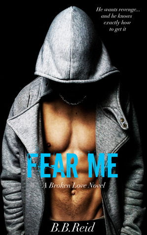 Fear Me - Broken Love #1 - B.B. Reid