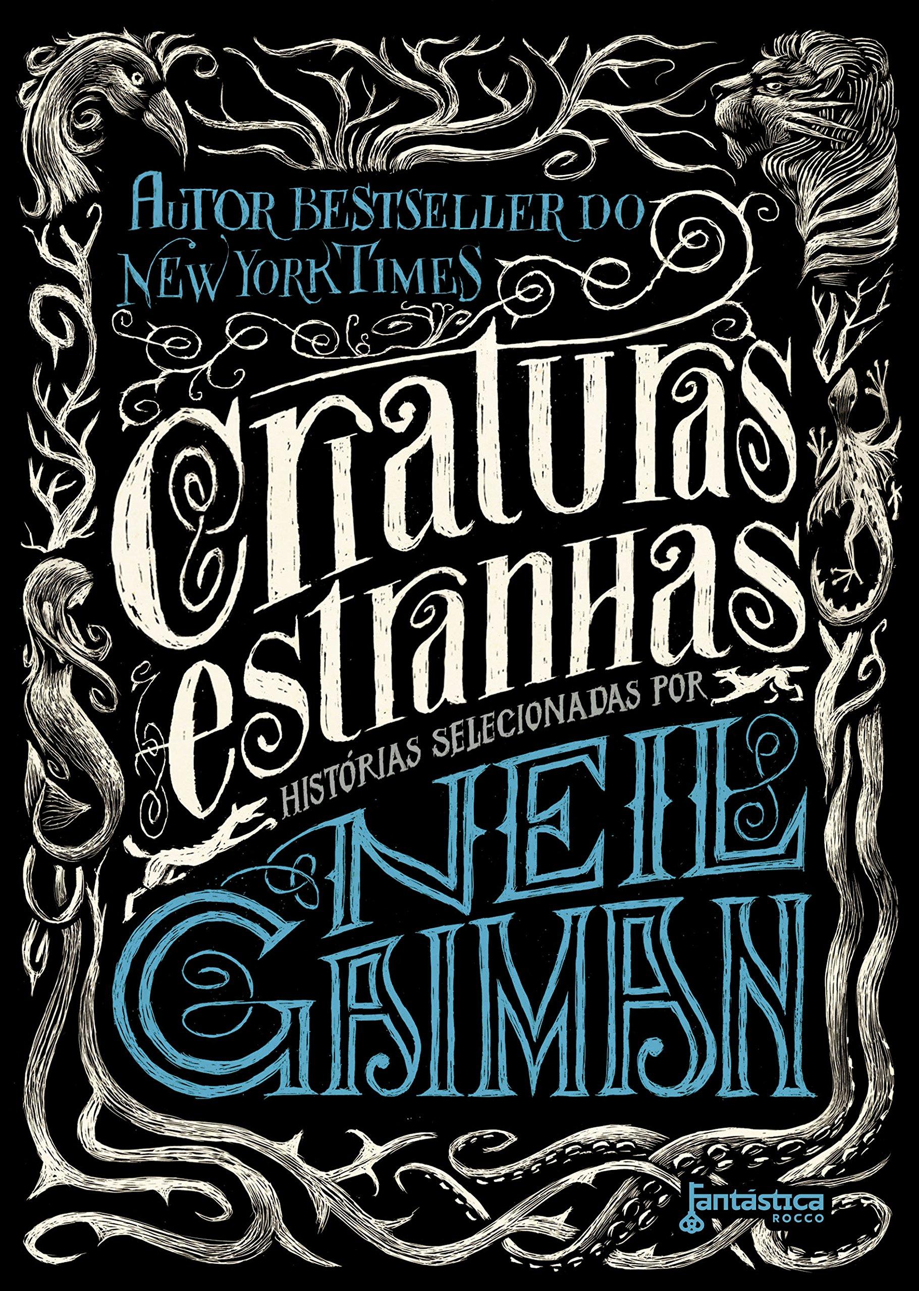 Criaturas Estranhas - Org. Neil Gaiman