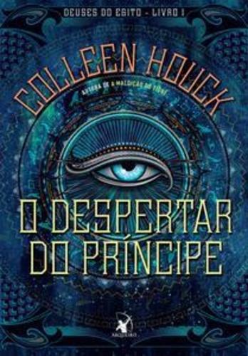 O Despertar do Príncipe - Deuses do Egito #1 - Colleen Houck