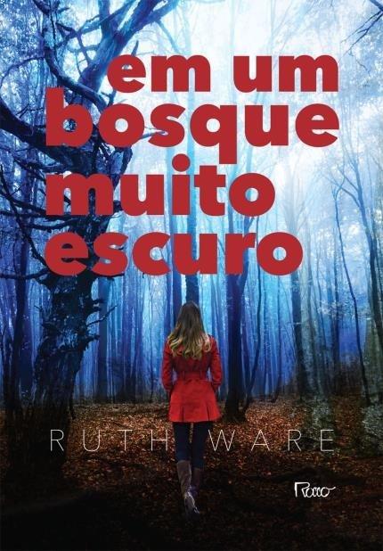 Em Um Bosque Muito Escuro - Ruth Ware