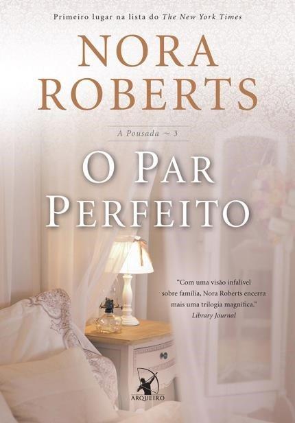 O Par Perfeito - A Pousada #3 - Nora Roberts