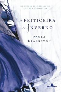 A Feiticeira do Inverno - Paula Brackston