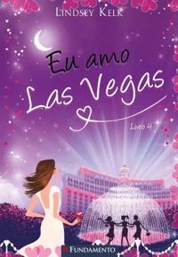 Eu Amo Las Vegas - Eu Amo #4 - Lindsey Kelk