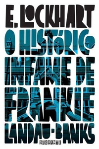 O Histórico Infame de Frankie Landau-Banks - E. Lockhart