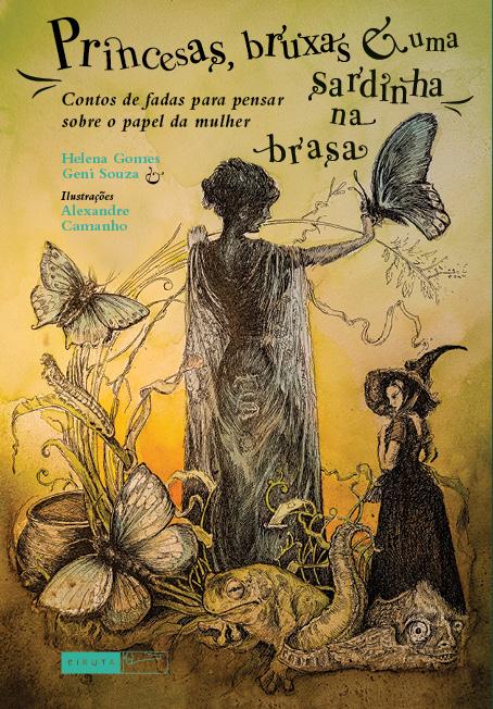 Princesas, Bruxas e Uma Sardinha na Brasa - Geni Souza e Helena Gomes