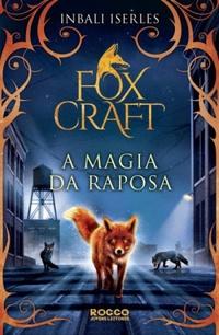 A Magia da Raposa - Foxcraft #1 - Inbali Iserles