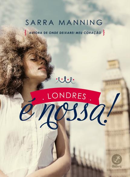 Londres é Nossa! - Sarra Manning