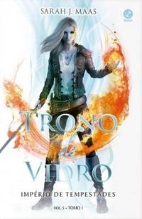 Império de Tempestades #1 - Trono de Vidro #5 - Sarah J. Maas