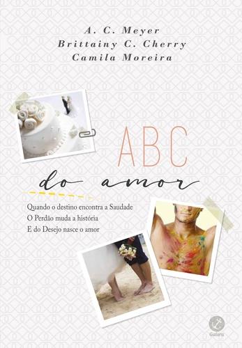 ABC do Amor - A.C. Meyer e Brittainy C. Cherry e Camila Moreira