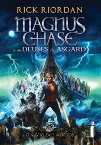 O Navio dos Mortos - Magnus Chase e os Deuses de Asgard #3